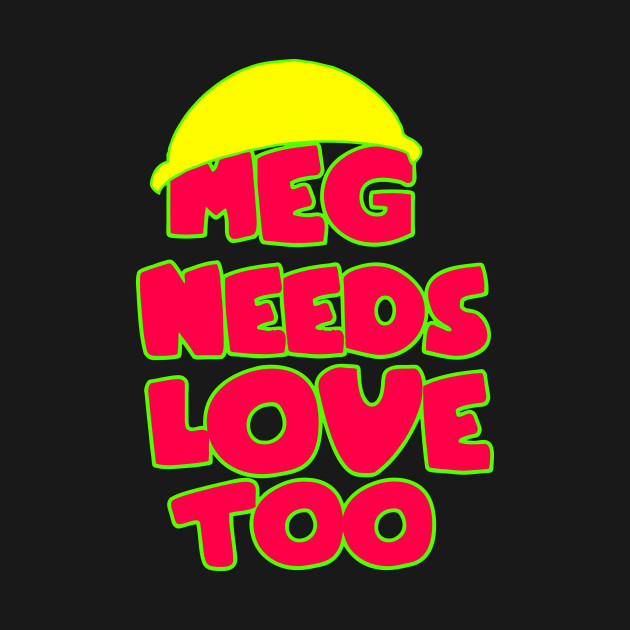 Needs Love Too