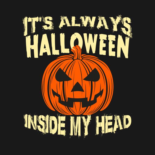 It's Always Halloween Inside My Head Jack O' Lantern