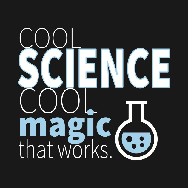 cool science cool magic that works science t shirt teepublic