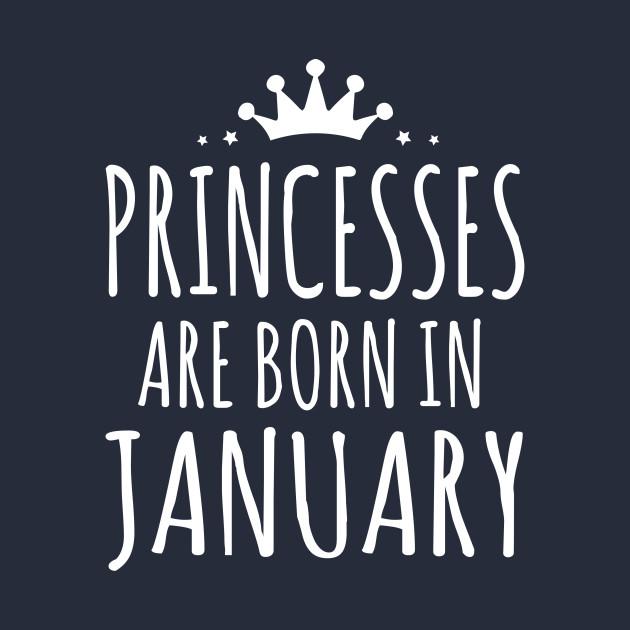 PRINCESSES ARE BORN IN JANUARY