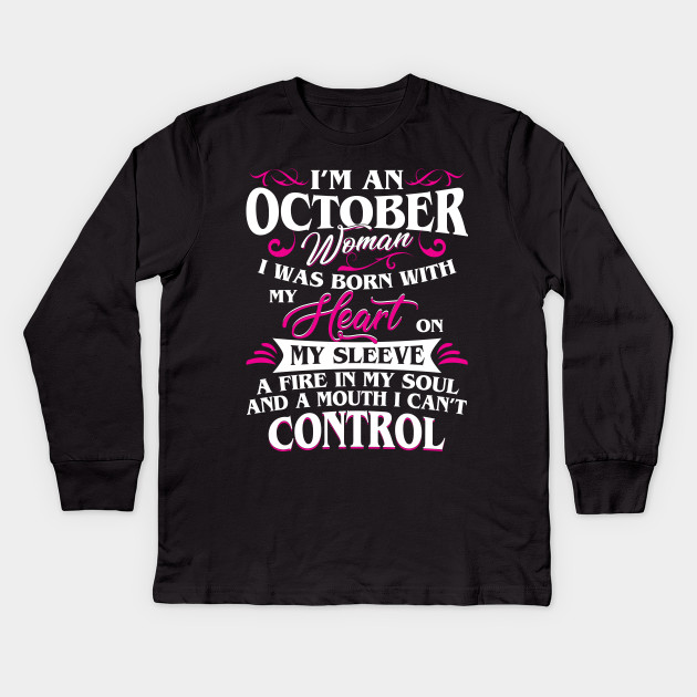 Im An October Woman Birthday Shirt Kids Long Sleeve T