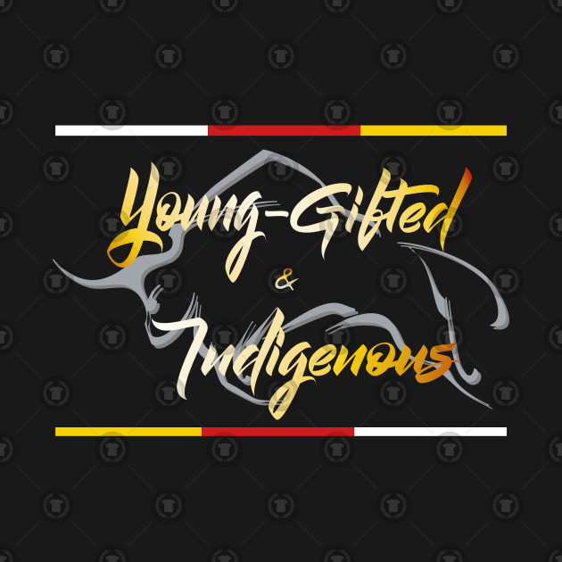 young gifted and indigenous