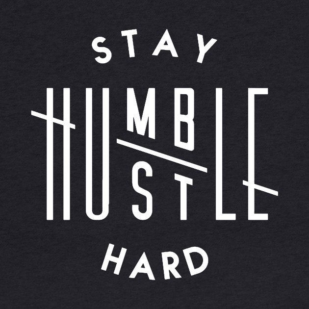 HUSTLE HARD STAY HUMBLE
