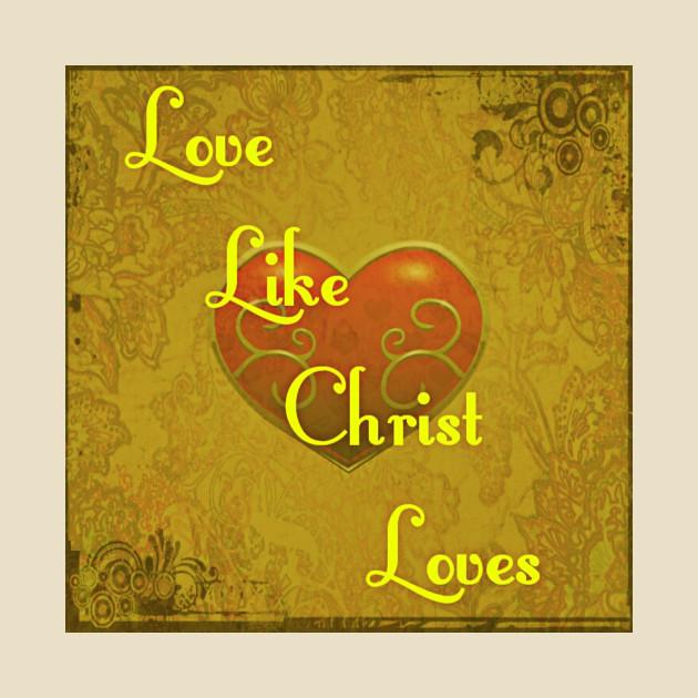 Love Like Christ Loves