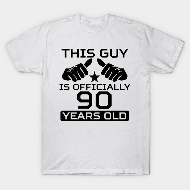 This Guy Is Officially 90 Years Old T Shirt