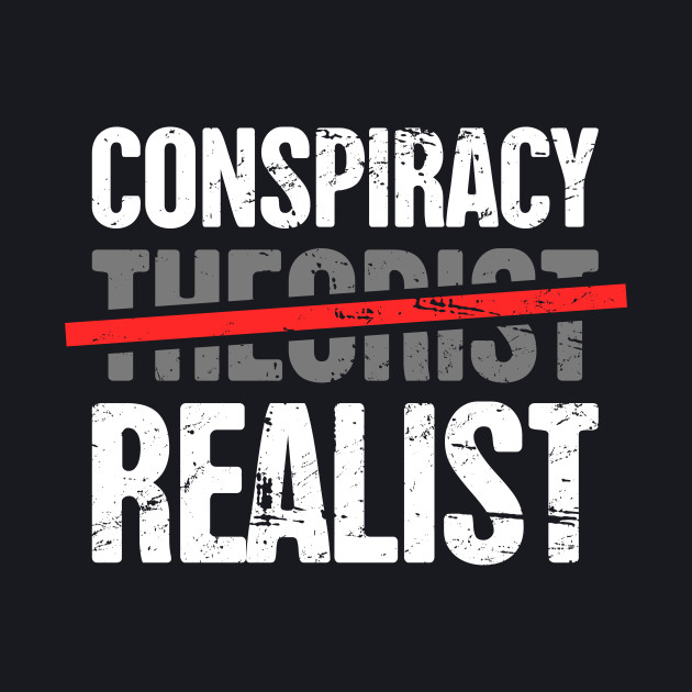 Conspiracy Theory Graphic For Conspiracy Theorist