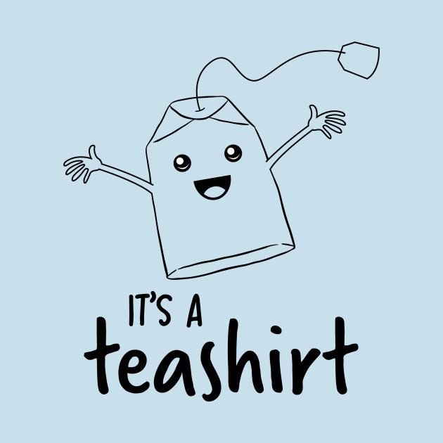 It's a teashirt Shirt Funny Tea Lover Shirt Girls
