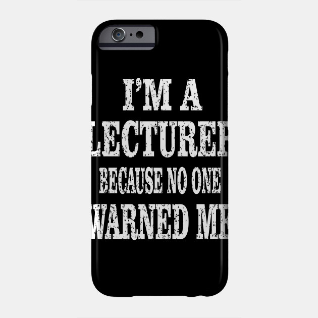 I'm A Lecturer Because No One Warned Me - Academic Teacher print