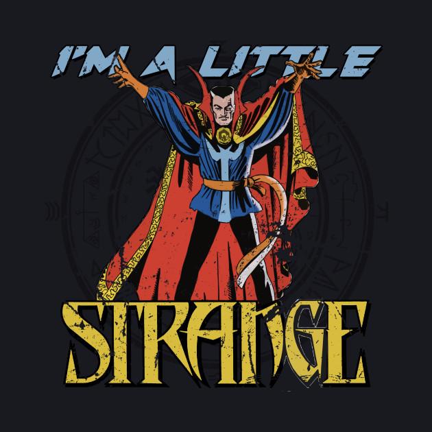 I'm A Little Strange