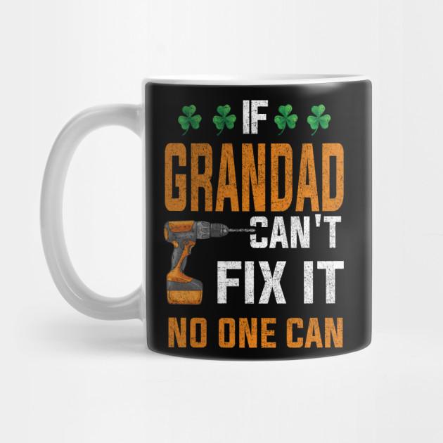 If Grandad Can/'t Fix It No One Can Mug,Funny Coffee Mug,Grandpa Gift Mugs,