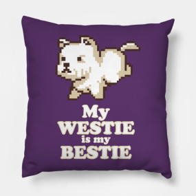 My Westie Is My Bestie Pillow