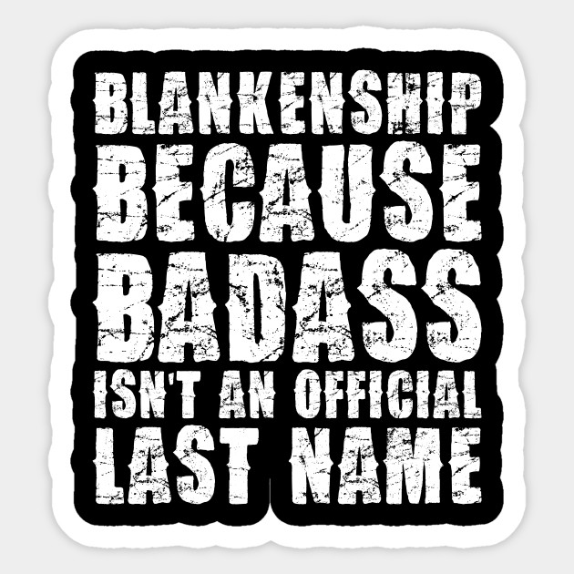 Blankenship because badass isnt an official last name