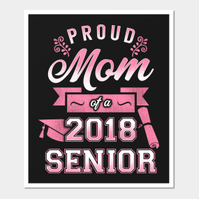 Proud Mom Of A 2018 Senior Posters And Art