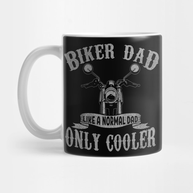 Biker Dad T-Shirt Motorcycle Father's Day Gift for Fathers Mug