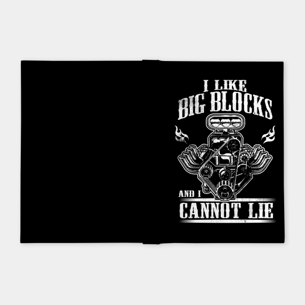 I Like Big Blocks And I Cannot Lie