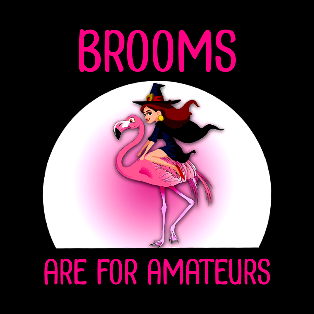Brooms are for Amateurs Riding Flamingo Halloween Gift T-Shirt