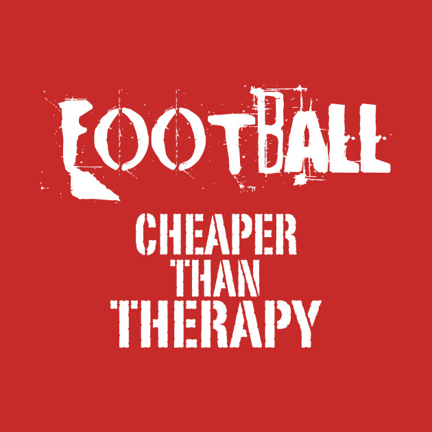 Football, Cheaper Than Therapy