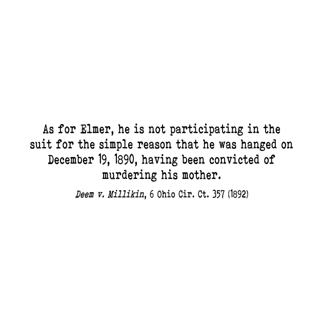 A quote from the case Deem v. Millikin, 6 Ohio Cir. Ct. 357 (1892)