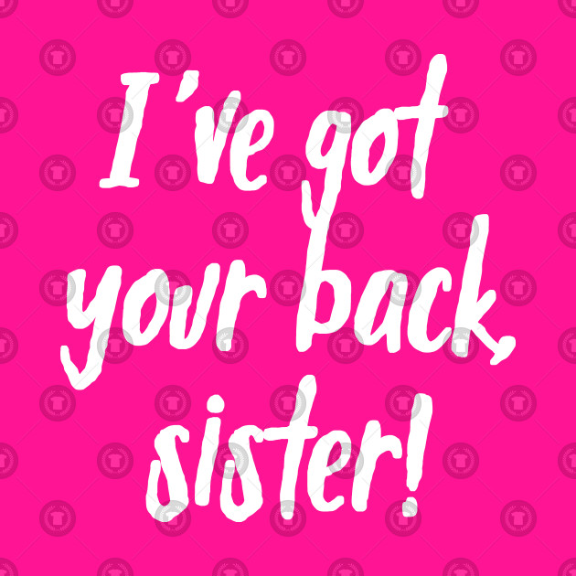 I\'ve Got Your Back, Sister! | Siblings | Quotes | Pink
