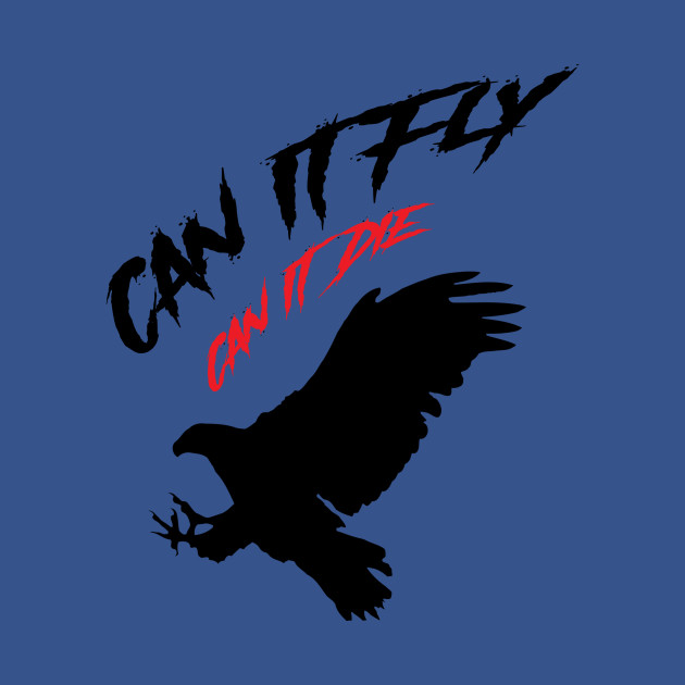 Bird Hunting t shirt  can it fly can it die