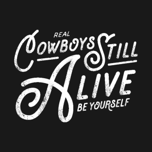 Real Cowboys Still Alive Vintage Inspirational Quote t-shirts