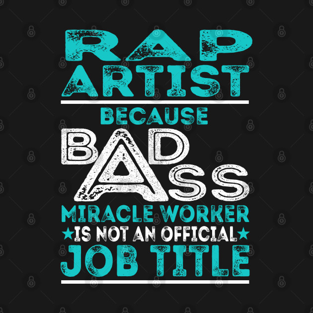 Rap Artist Badass Miracle Worker