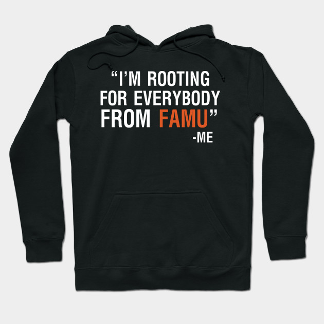 efdea12a I'm Rooting For Everybody From Famu- Me - Im Rooting For Everybody ...