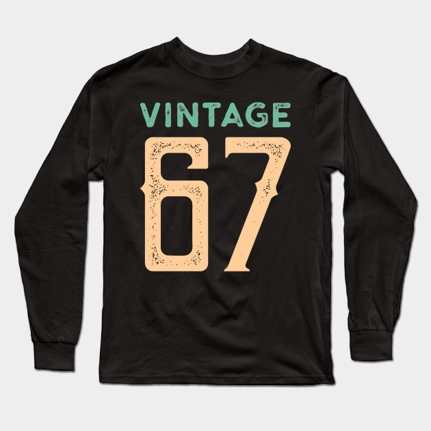 d1746e219 Vintage Made in 1967 Birthday Anniversary Gift Long Sleeve T-Shirt
