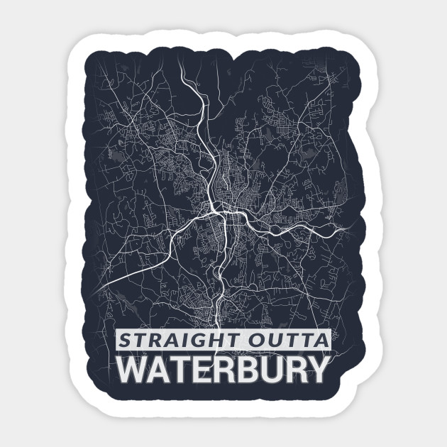 Straight Outta Waterbury US Connecticut City Map