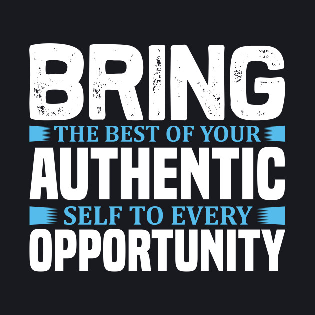 bring the best of your authentic self motivation