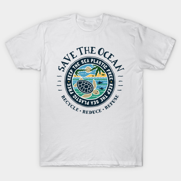09ce2db9d0 Save The Ocean Keep the Sea Plastic Free - Plastic Pollution - T ...