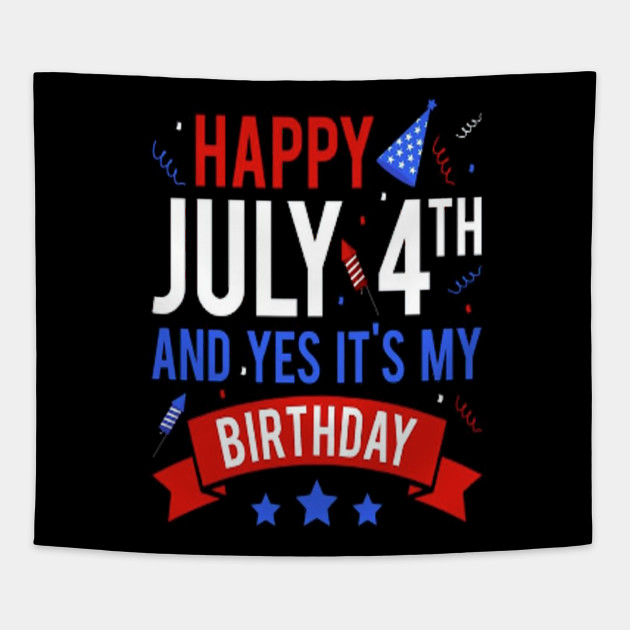 Happy 4th July And Yes Its My Birthday T Shirt Birthday Gift Idea