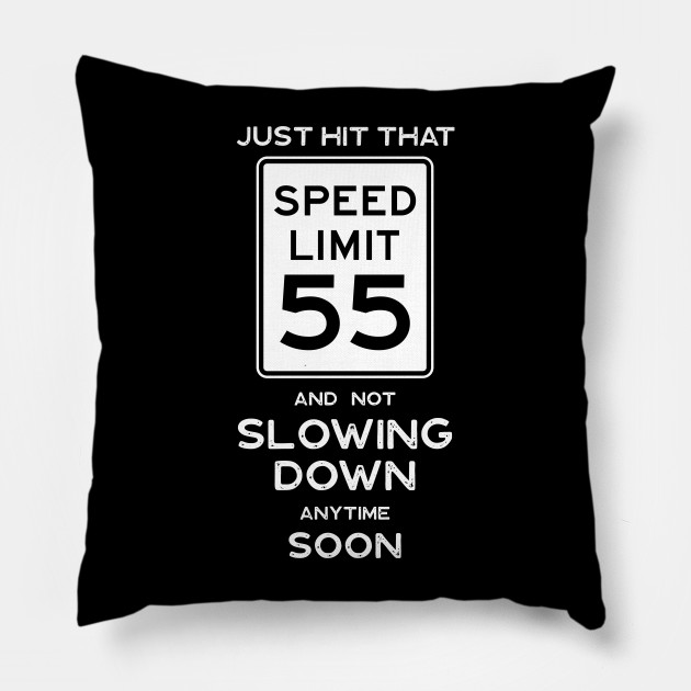 55th Birthday Gift Ideas Speed Limit 55 Pillow