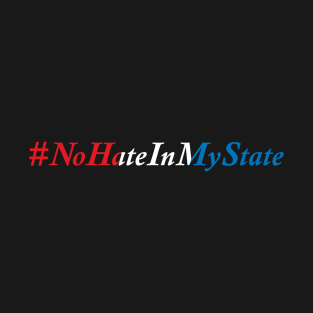 #nohateinmystate t-shirts