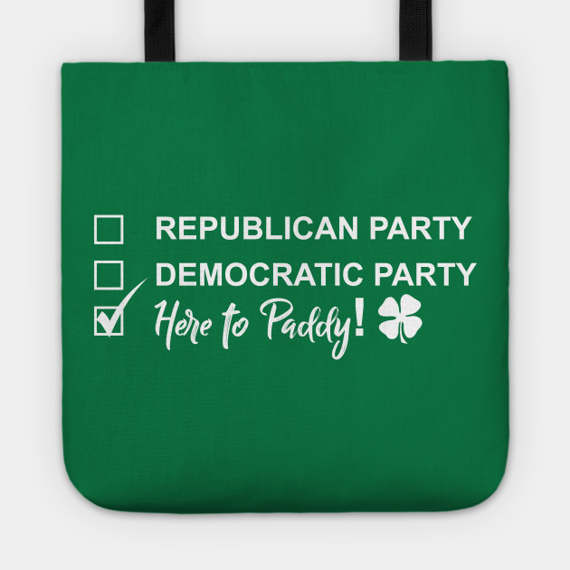 d5c576cf5 Funny Saint Patrick's Day T-Shirt - Here to Paddy Political (T-shirts,  hoodies, and more merch) Tote