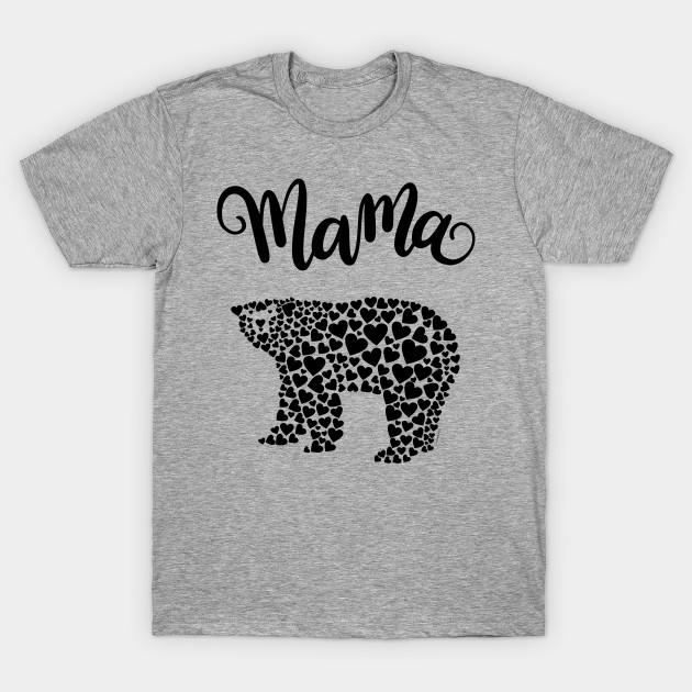 798a1c73 Mama Bear Love Hearts Graphic Design - Mama Bear - T-Shirt | TeePublic