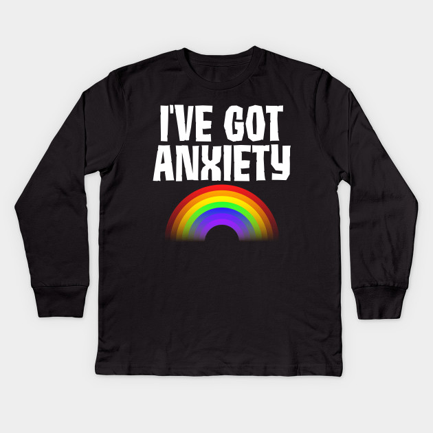 74ef9bbb31b8 I've Got Anxiety - Anxiety - Kids Long Sleeve T-Shirt | TeePublic