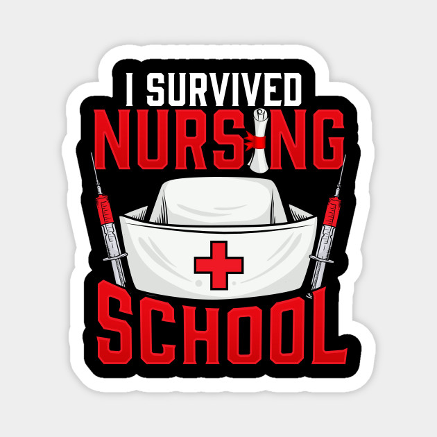 Cute I Survived Nursing School Rn Graduation I Survived Nursing School Magnet Teepublic