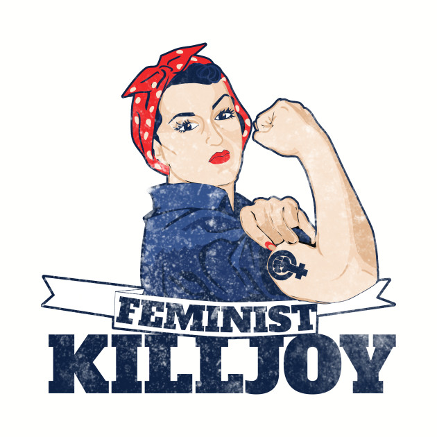 Vintage Rosie riveter feminist killjoy