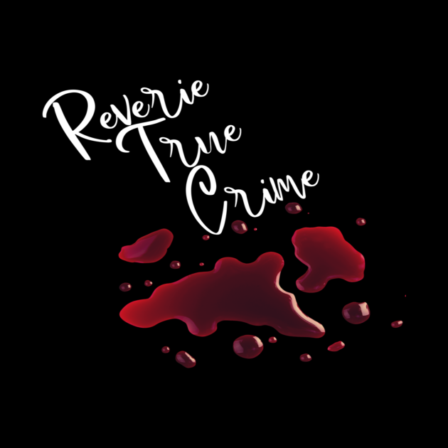 Reverie True Crime White Text Blood