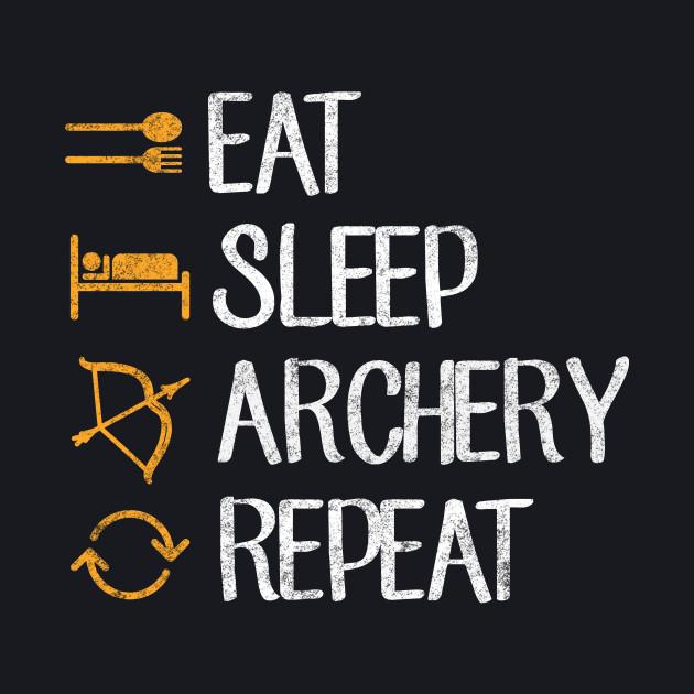 Eat sleep archery repeat
