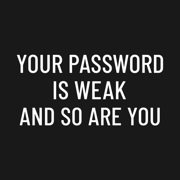 Your Password Is Weak Cyber Security