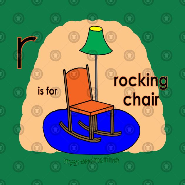 Pleasing R Is For Rocking Chair By Mygrandmatime Creativecarmelina Interior Chair Design Creativecarmelinacom