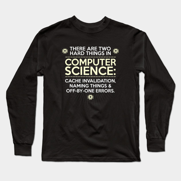 40af5ea3 There Are Two Hard Things in Computer Science - Science - Long ...