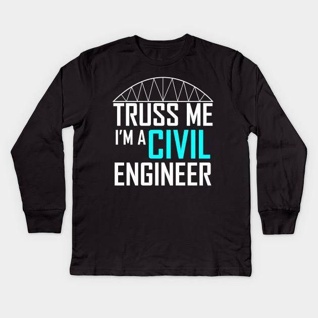 36f5f779 Truss Me I'm A Civil Engineer Shirt Architect Kids Long Sleeve T-Shirt