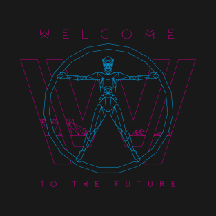 Welcome to the future t-shirts