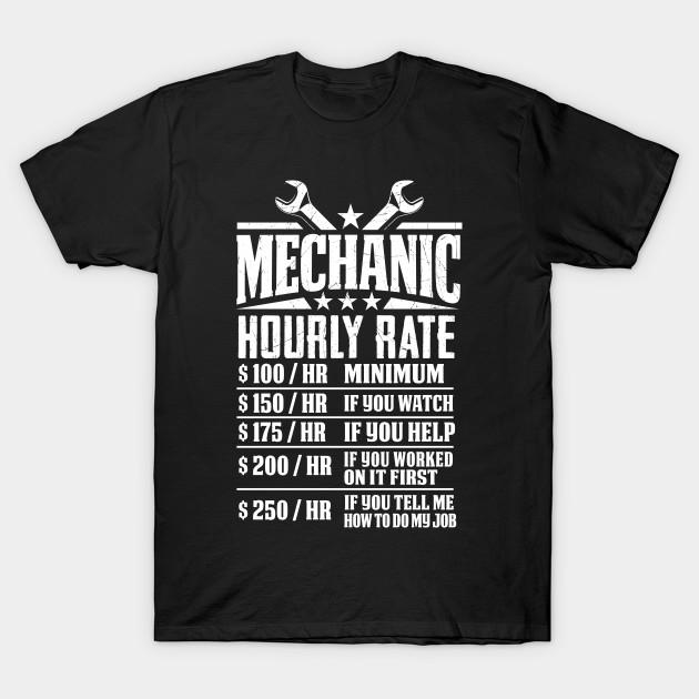 aa743f0e6 Funny Mechanic Hourly Rate - Graphic Design - Mechanic - T-Shirt ...