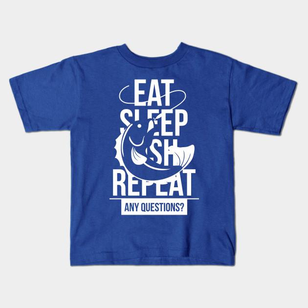 bf5a3120 Eat. Sleep. Fish. Repeat. Any Questions? - Fishing T shirt - Fishing ...