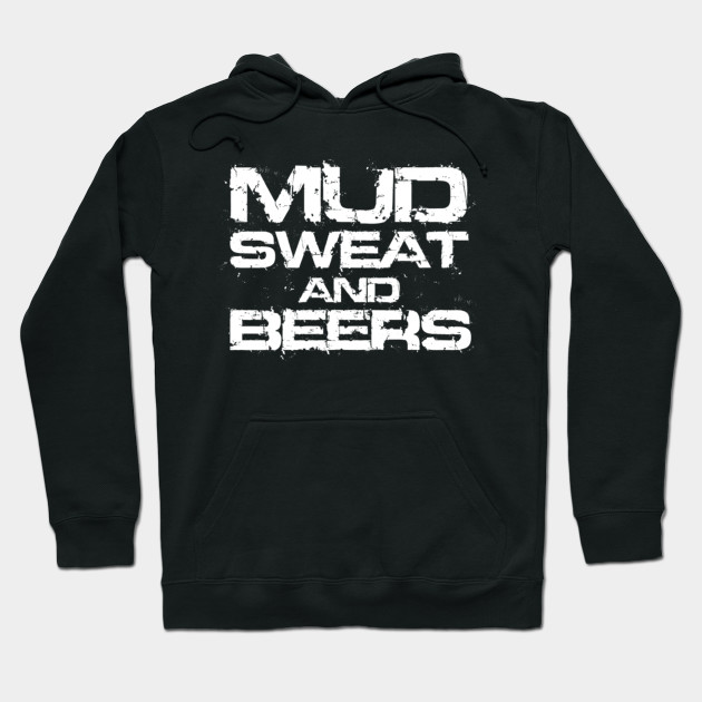 Mud Sweat and Beers - Mud Sweat And Beers - Hoodie  1ba04e214d