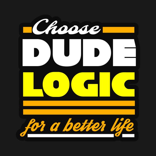 Dude Logic